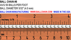 #8 size ball chain size image. Showing a ruler for scale and the diameter of the ball chain and average #of balls per foot: Ball Diameter: 5/32